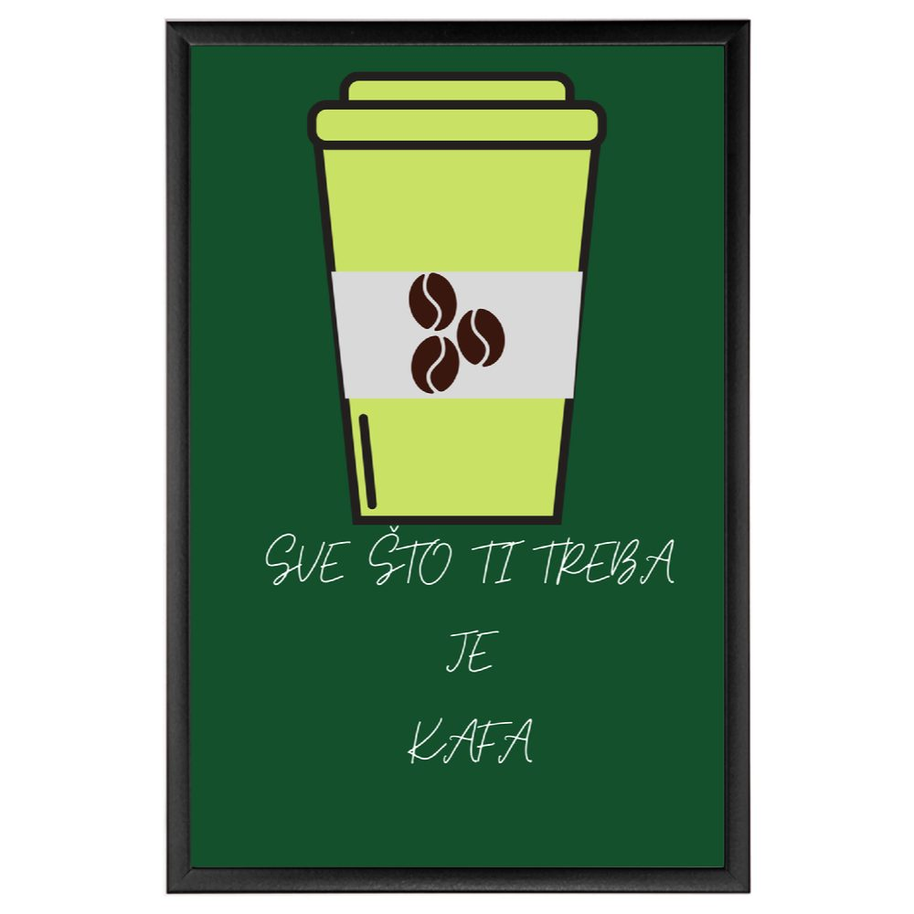 sve sto ti treba je kafa